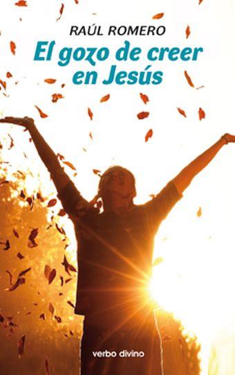 EL GOZO DE CREER EN JESÚS