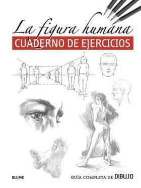 GUÍA COMPLETA DE DIBUJO. FIGURA HUMANA (EJERCICIOS)