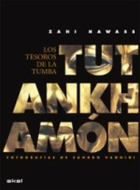 TUTANKHAMON. LOS TESOROS DE LA TUMBA