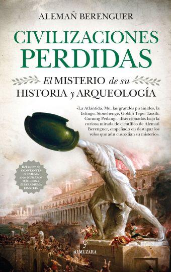 CIVILIZACIONES PERDIDAS. EL MISTERIO DE SU HISTORI
