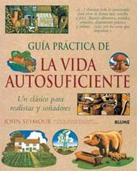 GUIA PRACTICA DE LA VIDA AUTOSUFICIENTE (R)
