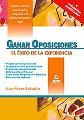 GANAR OPOSICIONES. EL EXITO DE LA EXPERIENCIA