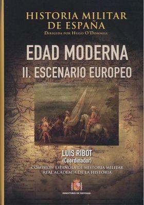 HISTORIA MILITAR DE ESPAÑA EDAD MODERNA. II. ESCENARIO EUROPEO