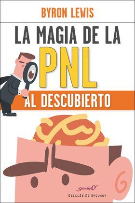 MAGIA DE LA PNL AL DESCUBIERTO,LA