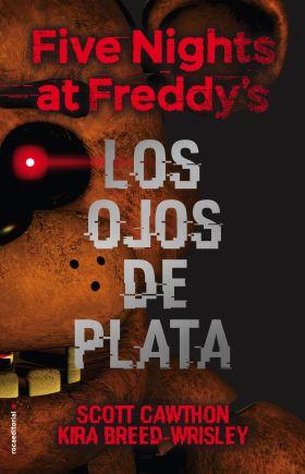 LOS OJOS DE PLATA. FIVE NIGHTS AT FREDDY S