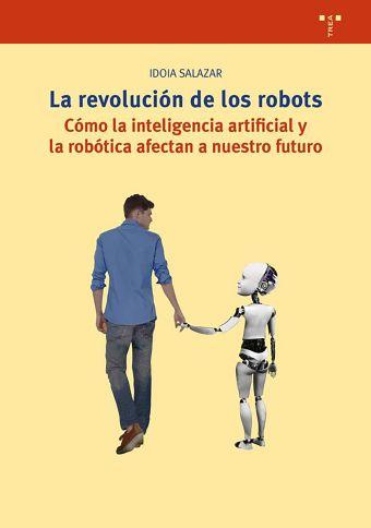 LA REVOLUCION DE LOS ROBOTS. LA INTELIGENCIA ARTIF