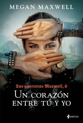 LAS GUERRERAS MAXWELL, 6. UN CORAZON ENTRE TU Y YO