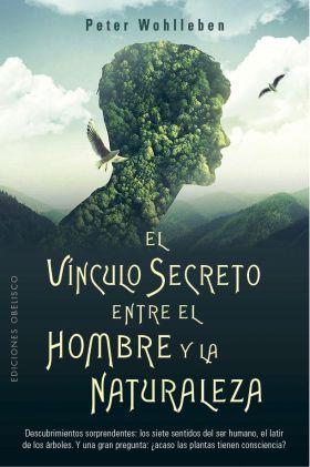 VINCULO SECRETO ENTRE EL HOMBRE Y LA NATURALEZ-A, E