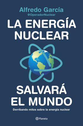 ENERGIA NUCLEAR SALVARA EL MUNDO, LA