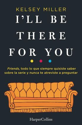 I LL BE THERE FOR YOU