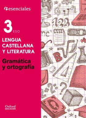 3ºESO.(15) GRAMATICA Y ORTOGRAFIA - ESENCIALES