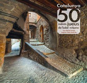 CATALUNYA: 50 INDRETS JUEUS DE L´EDAT MITJANA