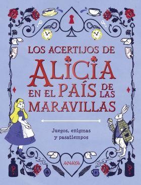 LOS ACERTIJOS DE ALICIA EN EL PAIS DE LAS MARAVILL