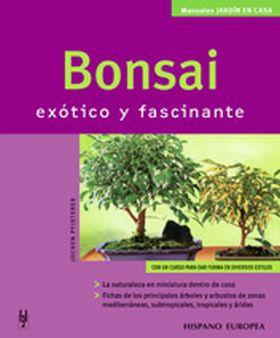 BONSAI. EXOTICO Y FASCINANTE