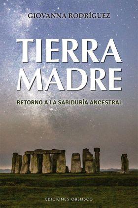 TIERRA MADRE. RETORNO A LA SABIDURIA ANCESTRAL