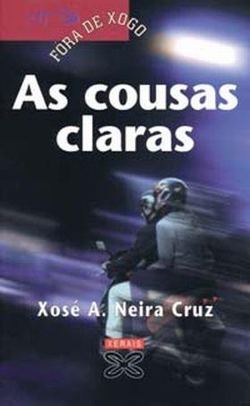 AS COUSAS CLARAS | NEIRA CRUZ, XOSE A. (AUTOR/A) - Santos Ochoa