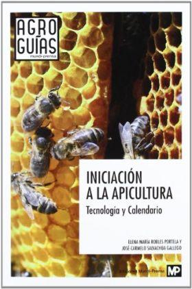 INICIACION A LA APICULTURA, TECNOLOGIA Y CALENDARIO