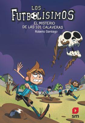 15 FUTBOLISIMOS. EL MISTERIO DE LAS 101 CALAVERAS
