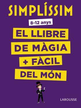 SIMPLISSIM. EL LLIBRE DE MAGIA MES FACIL DEL MON