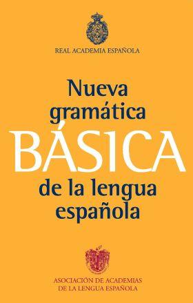 NUEVA GRAMATICA BASICA DE LA LENGUA ESPAÑOLA