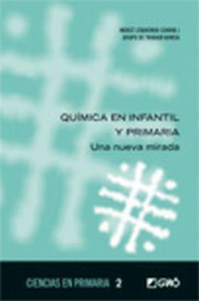 QUIMICA EN INFANTIL Y PRIMARIA. UNA NUEVA MIRADA