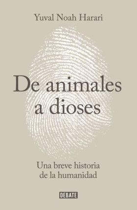 SAPIENS . DE ANIMALES A DIOSES (TAPA DURA)