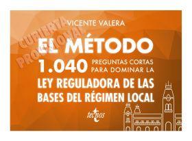 EL METODO.1040 PREGUNTAS CORTAS PARA DOMINAR LA LEY REGULADORA DE LAS BASES DEL
