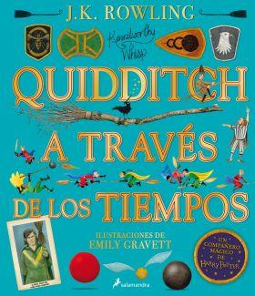 QUIDDITCH A TRAVES DE LOS TIEMPOS. EDICION ILUSTRA