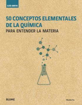 GUIA BREVE. 50 CONCEPTOS ELEMENTALES DE LA QUIMICA