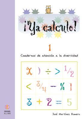 ¡YA CALCULO! 1, SUMAS Y RESTAS SIN LLEVADAS