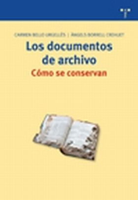 LOS DOCUMENTOS DE ARCHIVO: COMO SE CONSERVAN