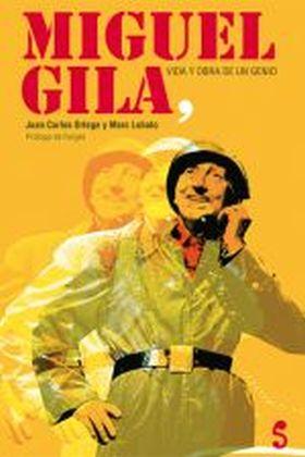 MIGUEL GILA VIDA Y OBRA DE UN GENIO + CD