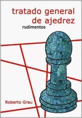 TRATADO GENERAL DE AJEDREZ (RUDIMENTOS)