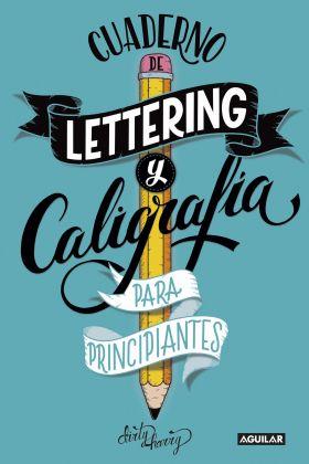 CUADERNO DE LETTERING Y CALIGRAFIA CREATIVA PARA P