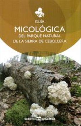 GUIA MICOLOGICA DEL PARQUE NATURAL DE LA SIERRA CEBOLLERA