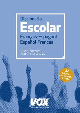 DICCIONARIO ESCOLAR FRANÇAIS-ESPAGNOL / ESPAÑOL-FR