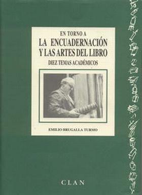 EN TORNO A LA ENCUADERNACION Y LAS ARTES DEL LIBRO
