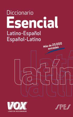 DICCIONARIO ESENCIAL LATINO. LATINO-ESPAÑOL/ ESPAÑ