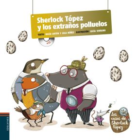 SHERLOCK TOPEZ Y LOS EXTRAÑOS POLLUELOS