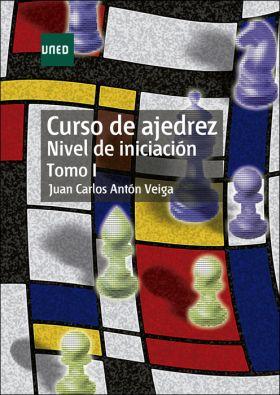 CURSO DE AJEDREZ. NIVEL DE INICIACION. TOMO I