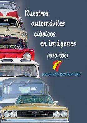 NUESTROS AUTOMOVILES CLASICOS EN IMAGENES (1950-19