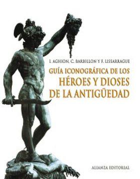 GUIA ICONOGRAFICA DE LOS HEROES Y DIOSES DE LA ANT