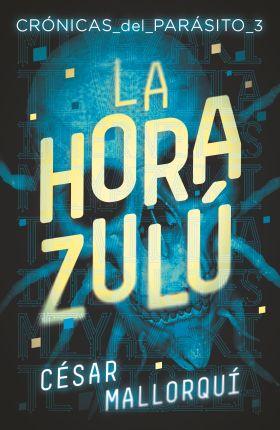 HORA ZULU, LA (CRONICAS DEL PARASITO 3)