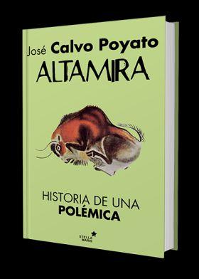 ALTAMIRA . HISTORIA DE UNA POLEMICA