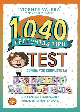 1040 PREGUNTAS TIPO TEST. LEGISLACION PENITENCIARI
