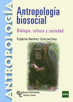 ANTROPOLOGIA BIOSOCIAL BIOLOGIA CULTURA Y SOCIEDAD