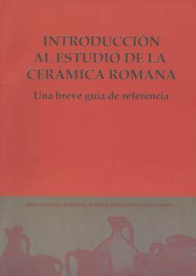 INTRODUCCIÓN AL ESTUDIO DE LA CERÁMICA ROMANA