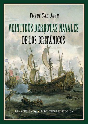 VEINTIDOS DERROTAS NAVALES DE LOS BRITANICOS