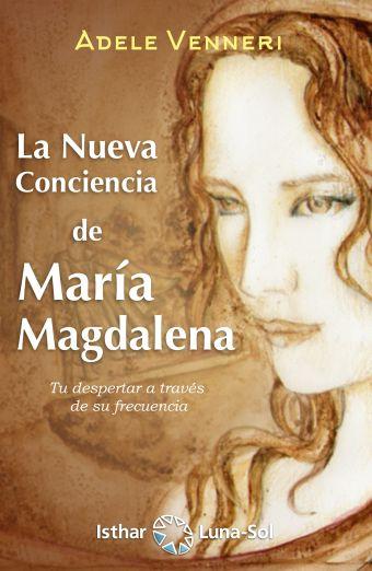 LA NUEVA CONCIENCIA DE MARIA MAGDALENA