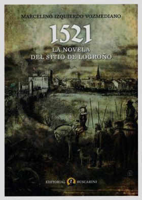 1521 / LA NOVELA DEL SITIO DE LOGROÑO